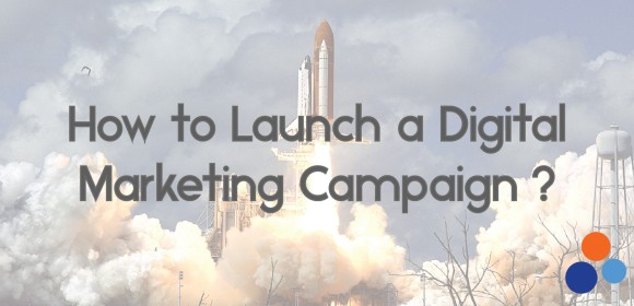 How to Launch a Digital Marketing Campaign