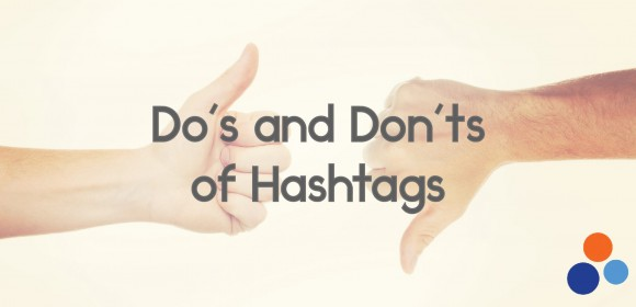 Do's and Don'ts of Hashtags