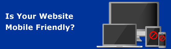 You will lose Google ranking! Is your site Mobile Friendly?