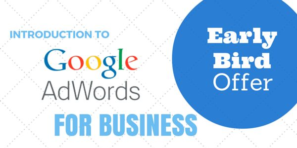 Introduction to Google Adwords For Business, 28th May