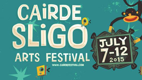 Cairde Arts Festival Sligo, July 7th – 12th 2015